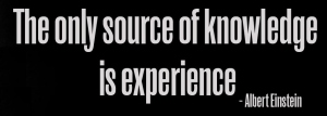 the-only-source-of-knowledge-is-experience_1 2